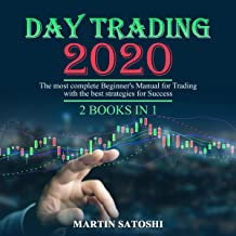 Day Trading 2020: 2 Books in 1: The Most Complete Beginner's Manual for Trading with the Best Strategies for Success