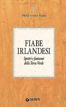 Fiabe irlandesi: Spettri e fantasmi della Terra Verde (Mille e una fiaba Vol. 6)
