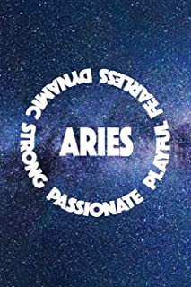 ARIES PASSIONATE PLAYFUL FEARLESS DYNAMIC STRONG: 6x9 lined journal notebook : astrology zodiac theme galaxy and stars