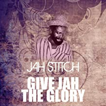 jah stitch give jah the glory