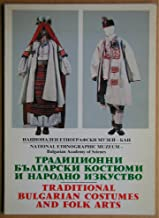 Traditional Bulgarian Costumes and Folk Arts