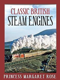 Classic British Steam Engines: Princess Margaret Rose
