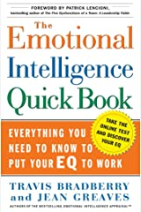 The Emotional Intelligence Quick Book: Everything You Need to Know to Put Your EQ to Work Kindle Edition