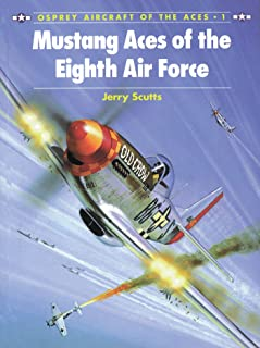 Mustang Aces of the Eighth Air Force (Aircraft of the Aces Book 1)