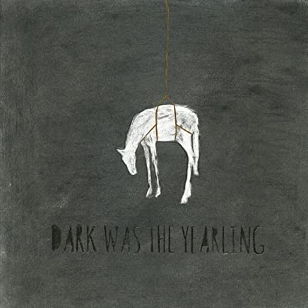 Dark Was the Yearling