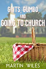 Grits, Gumbo, and Going to Church Kindle Edition