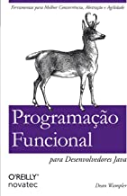 Programação Funcional para Desenvolvedores Java: Ferramentas para Melhor Concorrência, Abstração e Agilidade (Portuguese E...