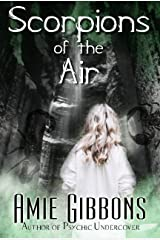 Scorpions of the Air: A Southern Psychic Thriller (The Elemental Demons Psychic Thrillers Book 2) Kindle Edition