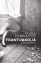 Frantumaglia: A Writer's Journey