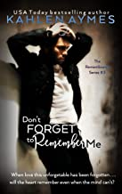 Don't Forget to Remember Me - Amnesia Medical Romance: The Remembrance Series, Book 3 (The Remembrance Trilogy 2)