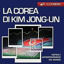 La Corea di Kim Jong-un: Audionews
