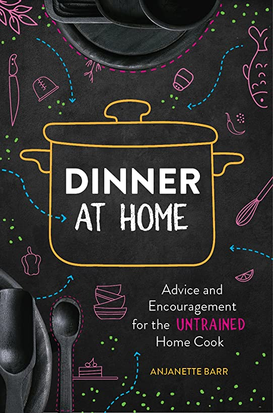 伝導率丁寧時系列Dinner at Home: Advice and Encouragement for the Untrained Home Cook (English Edition)