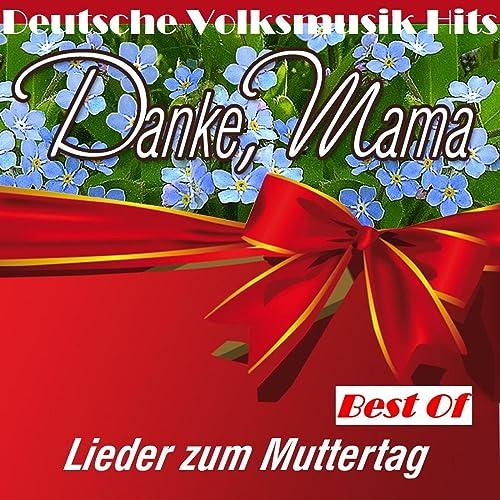 Deutsche Volksmusik Hits Danke Mama Lieder Zum Muttertag Best