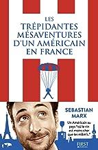 Les trépidantes aventures d'un Américain en France (French Edition)