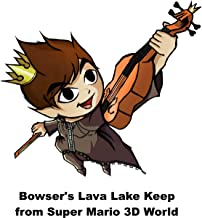 Bowser's Lava Lake Keep (from