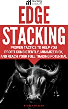 Edge Stacking: Proven Tactics to Profit Consistently, Minimize Risk, and Reach Your Full Trading Potential (Trading Syndicate Education Series Book 1)