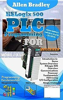 ALLEN BRADLEY RSLOGIX 500 PLC PROGRAMMING : FOR BEGINNER