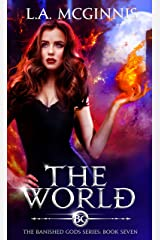 The World: The Banished Gods: Book Seven (The Banished Gods Series 7) Kindle Edition