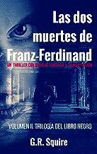 Las dos Muertes de Franz-Ferdinand: El Libro Negro. Volumen II.