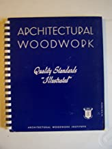 Quality Standards Of The Architectural Woodwork Industry - Illustrated Compendium & Specification Of Materials, Methods...