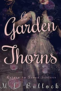 A Garden of Thorns (Return to Seven Sisters Book 4)