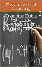 Practice Guide for CLEP Principles of Microeconomics (Practice Guides for CELP Exams Book 8)