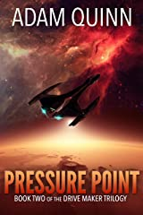 Pressure Point (Book Two of the Drive Maker Trilogy): A Galactic Space Opera Adventure Kindle Edition