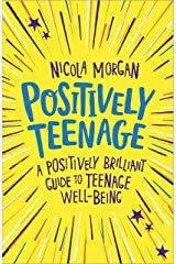 Positively Teenage: A positively brilliant guide to teenage well-being (English Edition) Formato Kindle