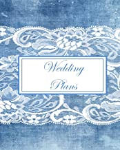 Wedding Plans: Denim and Lace BoHo Shabby Chic Style Organizer for the Bride-to-Be; Notebook and Journal for Wedding Day Plans, Contacts, Guest List, ... Honeymoon Planner, Packing List, and Notes