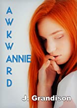 Awkward Annie: (Even the awkward deserve to be loved)