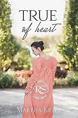 True of Heart (Regency Shakespeare Book 3) Kindle Edition