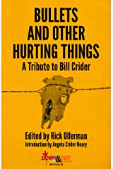 Bullets and Other Hurting Things: A Tribute to Bill Crider Kindle Edition