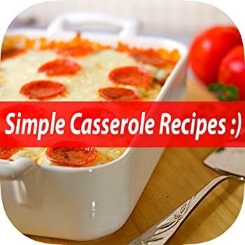 Best Casserole Recipe - Easy & Simple Delicious Dinner Casserole Dish Cooking Guide & Tips For Beginners