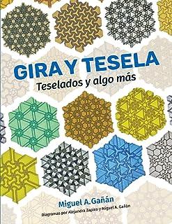 GIRA Y TESELA: Teselados y algo más