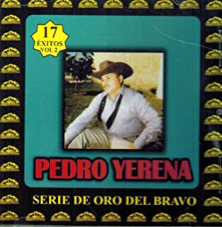 Pedro Yerena (17 Exitos Vol. 2 Con Los Gorriones Del Topo Chico Discos Del