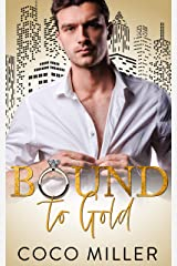 Bound To Gold: Drunken Marriage Romance (Bound To The Billionaires Book 2) Kindle Edition