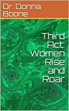 Third Act: Women Rise and Roar