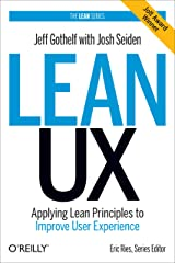Lean UX: Applying Lean Principles to Improve User Experience Hardcover