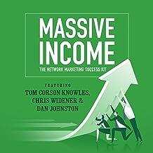 MASSIVE Income: The Network Marketing Success Kit