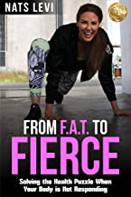 From F.A.T. to FIERCE: Solving the Health Puzzle When Your Body is Not Responding
