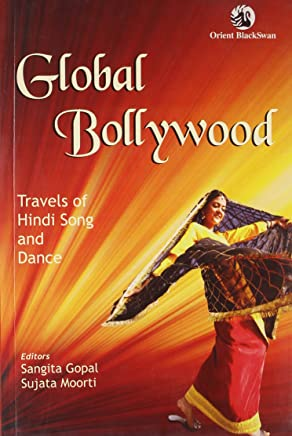Global Bollywood: Travels of Hindi Song and Dance
