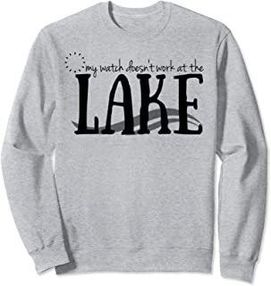 Watch Doesn't Work At The Lake Vacation Summer Relax Sweatshirt