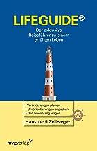 Lifeguide: Der exklusive Reiseführer zu einem erfüllten Leben (German Edition)