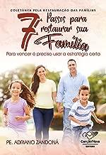 7 Passos Para Restaurar Sua Família: Pra Vencer É Preciso Usar a Estratégia Certa