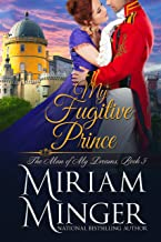 My Fugitive Prince (The Man of My Dreams Book 5)