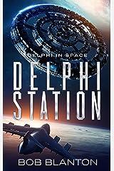 Delphi Station (Delphi in Space Book 3) Kindle Edition