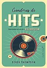 Creadores de Hits: Cómo triunfar en la era de la distracción (Ensayo)