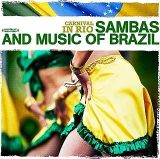 Carnival In Rio - Sambas And Music Of Brazil (Digitally Remastered)