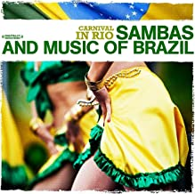 Carnival In Rio - Sambas And Music Of Brazil (Digitally Remastered)