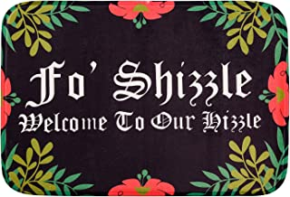 Hui Shop Fo Shizzle Welcome To Our Hizzle Cool Absorbent Non Slip Floor Rug Doormat Funny Mat